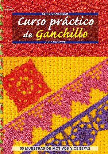 CURSO PRÁCTICO DE GANCHILLO (Cp Serie Ganchillo (drac))