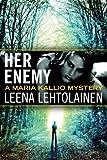 Her Enemy (The Maria Kallio Series)