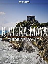Riviera Maya Guide de Voyage