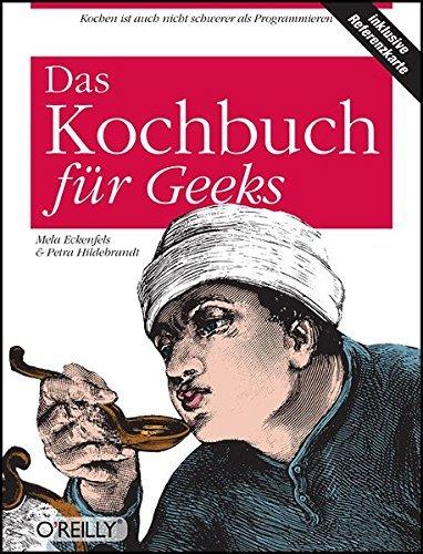 O'Reillys Kochbuch f??r Geeks by Mela Eckenfels (2007-04-06)
