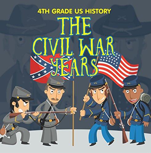 Reader Amerikanische Revolution Die (4th Grade US History: The Civil War Years: Fourth Grade Book US Civil War Period (Children's American Revolution History))