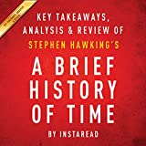 A Brief History of Time, by Stephen Hawking: Key Takeaways, Analysis & Review
