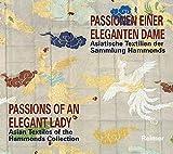 Passionen einer eleganten Dame: Asiatische Textilien der Sammlung Hammonds