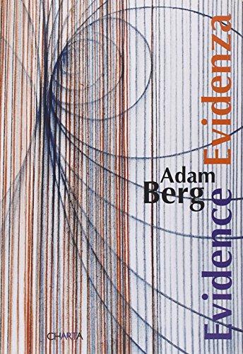 Adam Berg. Evidence/Evidenza. Ediz. italiana e inglese (Arte contemporanea) por Omer Mordechai