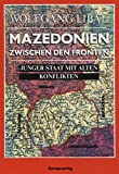 Mazedonien zwischen den Fronten - Wolfgang Libal