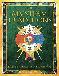 The Mystery Traditions: Secret Symbols and Sacred Art by James Wasserman (2005-12-20)