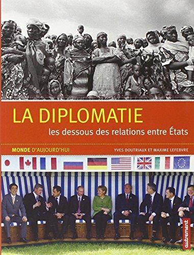 La diplomatie : Les dessous des relations entre Etats
