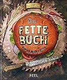 Das fette Buch: Burger, Bier & Fritten