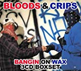 Bloods & Crips: Bangin on Wax by Bloods & Crips (2008-12-02)