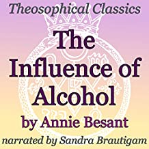 The Influence of Alcohol: Theosophical Classics