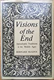 Mcginn: Visions of the End (Cloth) (Records of civilization, sources and studies)