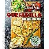 The Panini Press and Quesadilla Cookbook: A Collection of Delicious Panini Press Recipes and Quesadilla Recipes (English Edition)