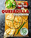 The Panini Press and Quesadilla Cookbook: A Collection of Delicious Panini Press Recipes and Quesadilla Recipes (English Edition)