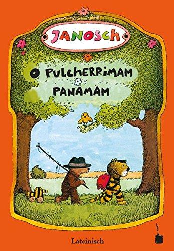 O pulcherrimam  Panamam: Narratur fabula  de parvulo tigre ursuloque Panamam proficiscentibus (Lateinische Übersetzung)