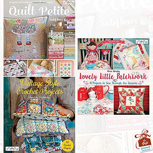 Quilt Petite, Vintage Style Crochet Projects and Lovely Little Patchwork 3 Books Collection Set With Gift Journal - 18 Sweet and Modern Mini Quilts and More, 18 Projects to Sew Through the Seasons