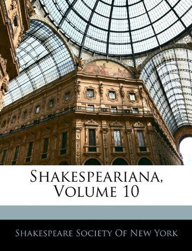 Shakespeariana, Volume 10