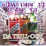 Somethin' to Lean To: Da Trill-ogy (Chopped & Screwed) by PSK-13 (2002-04-30)