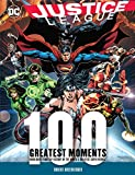 Justice League: 100 Greatest Moments (100 Greatest Moments of Dc Comics)