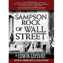 Sampson Rock of Wall Street by Edwin Lefevre (2008-10-29)