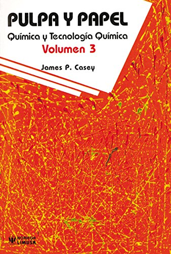 Pulpa y Papel III/Pulp and Paper III por James P. Casey