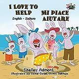 I Love to Help Mi piace aiutare: English Italian Bilingual Edition