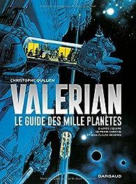 Valérian : Le Guide des mille planètes par Pierre Christin