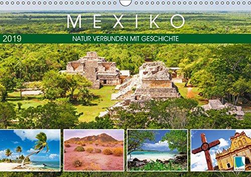 Mexiko: Natur verbunden mit Geschichte (Wandkalender 2019 DIN A3 quer): Maya, Wüste und tropische Regenwald in voller Pracht (Monatskalender, 14 Seiten ) (CALVENDO Orte) -