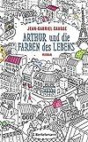 Arthur und die Farben des Lebens: Roman (German Edition)