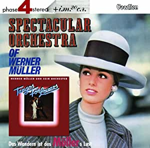 Werner Müller & His Orchestra - Tangos for Lovers, Spectacular Orchestra & Das Wandern ist des Müllers Lust