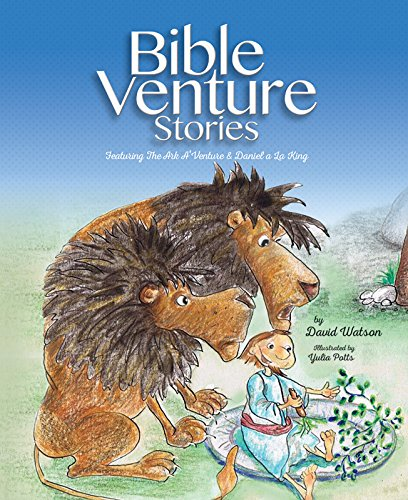 Bible Venture Stories Featuring:: The ARC A'Venture and Daniel a la King Ventura Arc