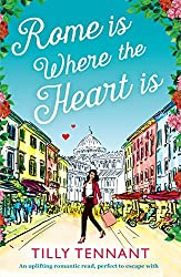 Rome is Where the Heart is: An uplifting romantic read, perfect to escape with (From Italy with Love Book 1)