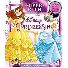 Mein Superbuch Disney Prinzessin: Unsere märchenhafte Welt