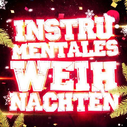 Instrumentales Weihnachten (35 instrumentale Versionen der schönsten Weihnachtslieder)