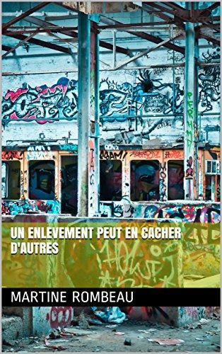 UN ENLEVEMENT PEUT EN CACHER D'AUTRES