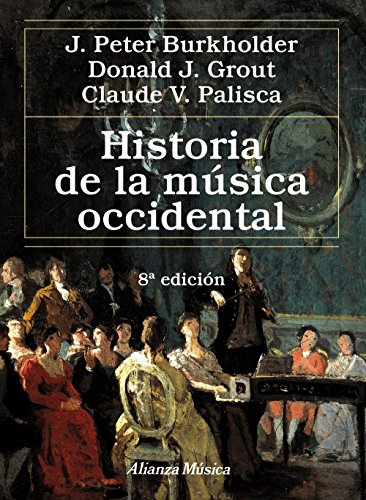 Historia De La Música Occidental - 8ª Edición (Alianza Música (Am))
