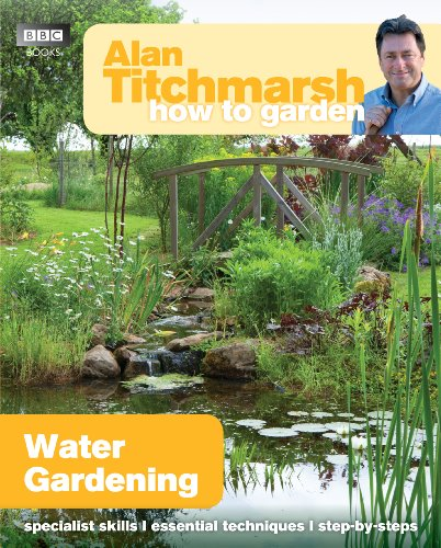 Alan Titchmarsh How to Garden: Water Gardening