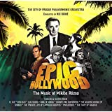 Epic Hollywood - The Film Music of Miklos Rozsa