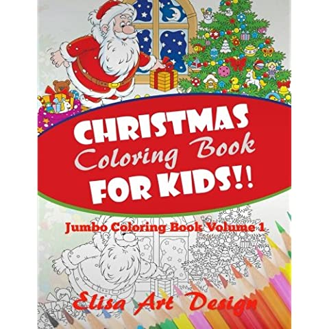 Christmas Coloring Book for Kids!: Jumbo Coloring Book: Volume 1