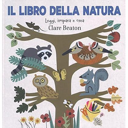 Il Libro Della Natura. Ediz. A Colori