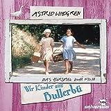 Wir Kinder aus Bullerbü: Das Hörspiel zum Film