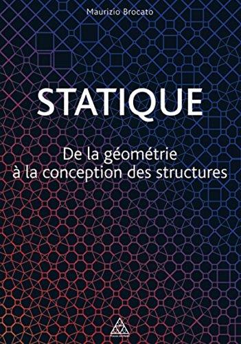 Statique : De la géométrie à la conception des structures par Maurizio Brocato