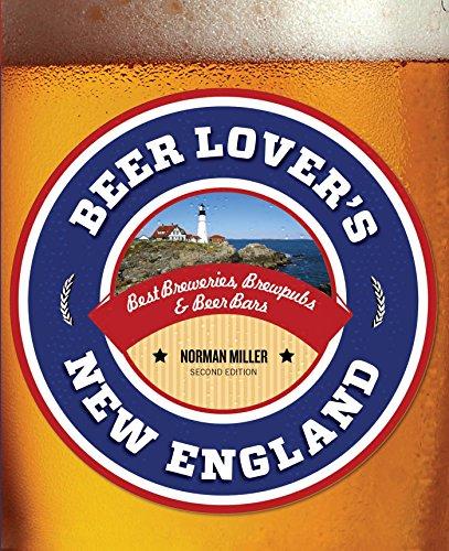 Beer Lover's New England: Best Breweries, Brewpubs & Beer Bars (Beer Lovers Series) (English Edition)