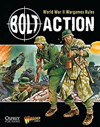 Bolt Action: World War II Wargames Rules by Warlord Games (2012-09-18)