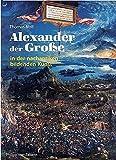 Alexander der Grosse - In der nachantiken bildenden Kunst - Thomas Noll