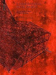 Understanding Steel Design: An Architectural Design Manual