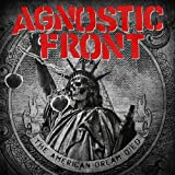 Agnostic Front: The American Dream Died (Audio CD)