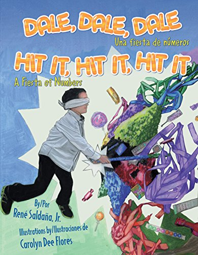 Dale, dale, dale: Una fiesta de números / Hit It, Hit It, Hit It: A Fiesta of Numbers (Piñata Books) (English Edition)