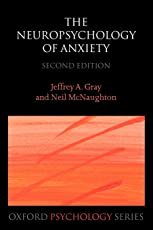 The Neuropsychology of Anxiety: An enquiry into the function of the septo-hippocampal system (Oxford Psychology Series)