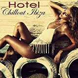 Hotel Chillout Ibiza 2015 - Ethno Lounge Beach Bar Playa del Mar Collection Compiled by Alex Pasha Dj