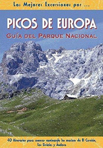 Picos de Europa. Guía del Parque Nacional (Las Mejores Excursiones Por...) por Miguel Tébar Pérez